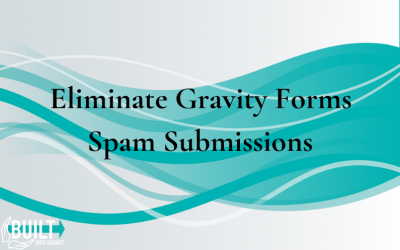 Eliminate Gravity Forms Spam Submissions